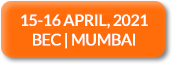 15-16 April, 2021 | BEC | Mumbai